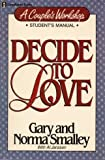 Decide to Love/Students Manual (0310443318) by Smalley, Gary