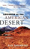 img - for Legends of the American Desert: Sojourns in the Greater Southwest book / textbook / text book