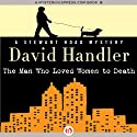 The Man Who Loved Women to Death (       UNABRIDGED) by David Handler Narrated by Sean Runnette