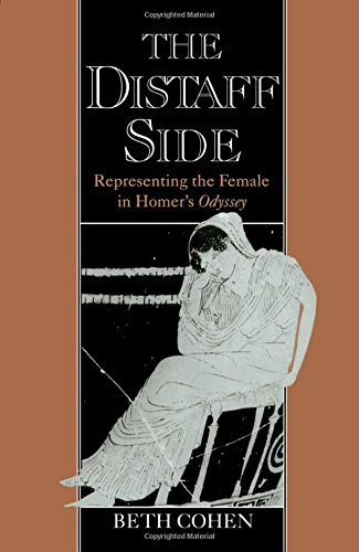 The Distaff Side: Representing the Female in Homer's
