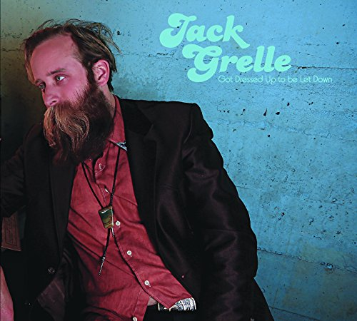 Album Art for Got Dressed Up to Be Let Down by Jack Grelle