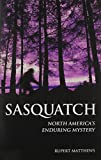 Sasquatch: North America's Enduring Mystery