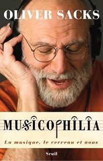 Musicophilia : la musique, le cerveau et nous
