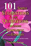 img - for 101 Simple Suggestions and Quotations to Express Compassion and Empathy: (An aid in healing ourselves and the world) book / textbook / text book