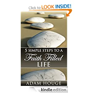 5 Simple Steps To A Faith Filled Life