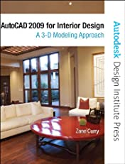 AutoCAD 2009 for Interior Design: A 3D Modeling Approach