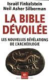 La Bible dévoilée : Les Nouvelles révélations de larchéologie