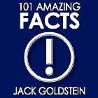 101 Amazing Facts Hörbuch von Jack Goldstein Gesprochen von: J. Scott Bennett