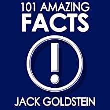 101 Amazing Facts Audiobook by Jack Goldstein Narrated by J. Scott Bennett
