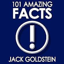 101 Amazing Facts | Livre audio Auteur(s) : Jack Goldstein Narrateur(s) : J. Scott Bennett