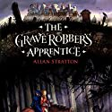 The Grave Robber's Apprentice (       UNABRIDGED) by Allan Stratton Narrated by Allan Stratton