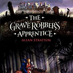 The Grave Robber's Apprentice | [Allan Stratton]