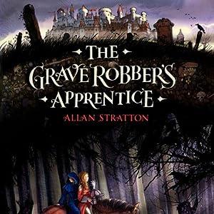 The Grave Robber's Apprentice | [Allan Stratton]
