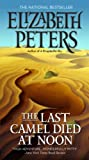 img - for The Last Camel Died at Noon (Amelia Peabody) book / textbook / text book