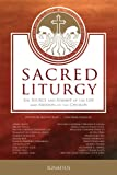 Sacred Liturgy: The Source and Summit of He Life and Mission of the Church
