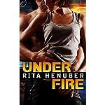 Under Fire | Rita Henuber