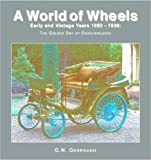 Early and Vintage Years 1886-1930: The Golden Era of Coachbuilding (World of Wheels) (1590844912) by Georgano, G. N.