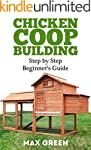 Chicken Coop Building: Step by Step G...