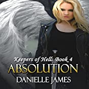 Absolution: The Keepers of Hell, Book 4 | Danielle James