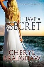 I Have a Secret (A Sloane Monroe Novel, Book Three)