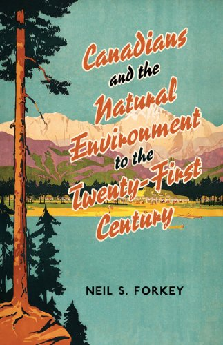canadians-and-the-natural-environment-to-the-twenty-first-century-themes-in-canadian-history