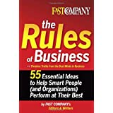 Fast Company The Rules of Business: 55 Essential Ideas to Help Smart People (and Organizations) Perform At Their Best ~ John A. Byrne
