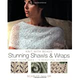 Stunning Shawls & Wraps: Easy Techniques - 15 Beautiful Designs (Knit with Beads)by Scarlet Taylor