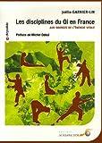 echange, troc Joëlle Garnier-Lin - Les disciplines du Qi en France : Aux sources de l'énergie vitale