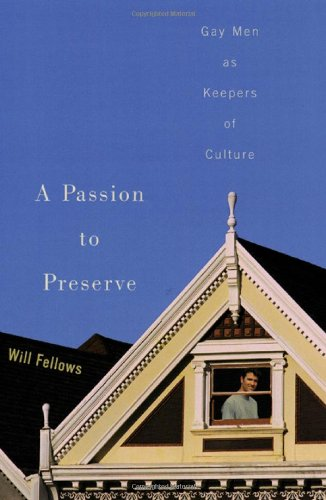 A Passion to Preserve: Gay Men as Keepers of Culture
