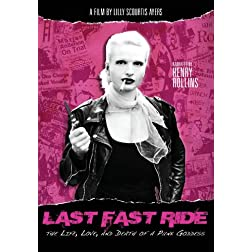 Last Fast Ride: The Life, Love and Death of a Punk Goddess