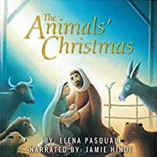 The Animals' Christmas Audiobook by Elena Pasquali Narrated by Jamie Hinde
