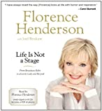 img - for By Florence Henderson: Life Is Not a Stage: From Broadway Baby to a Lovely Lady and Beyond [Audiobook] book / textbook / text book