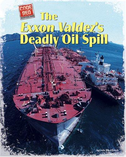 The Exxon Valdez's Deadly Oil Spill (Code Red)