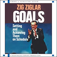 Goals: Setting and Achieving Them on Schedule Discours Auteur(s) : Zig Ziglar