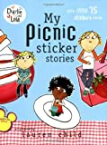 Lauren Child My Picnic Sticker Stories [With 75+ Reusable Stickers] (Charlie and Lola)