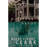 Whispers of the Bayou ~ Mindy Starns Clark