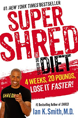 Super Shred: The Big Results Diet: 4 Weeks, 20 Pounds, Lose It Faster! (Diet Recipe Books Dr Ian compare prices)