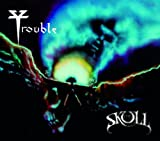 The Skull Trouble
