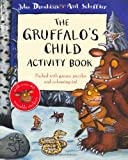 Cover of The Gruffalo's Child Activity Book by Julia Donaldson 0230707599