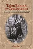 img - for Tales Behind the Tombstones: The Deaths And Burials Of The Old West'S Most Nefarious Outlaws, Notorious Women, And Celebrated Lawmen by Enss, Chris (2007) Paperback book / textbook / text book