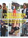 img - for Street Fashion Photography: Taking Stylish Pictures on the Concrete Runway book / textbook / text book