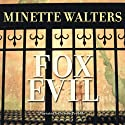Fox Evil (       UNABRIDGED) by Minette Walters Narrated by Simon Prebble