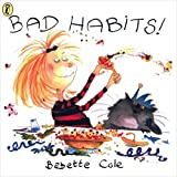 Bad Habits!: Or, the Taming of Lucretzia Crum (Picture Puffin) (0140564519) by Cole, Babette