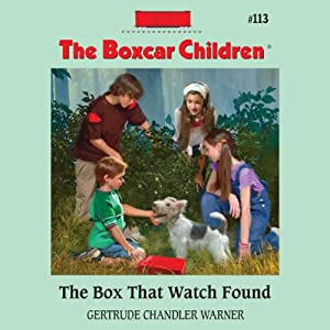 The Box That Watch Found: The Boxcar Children Mysteries, Book 113 | [Gertrude Chandler Warner]