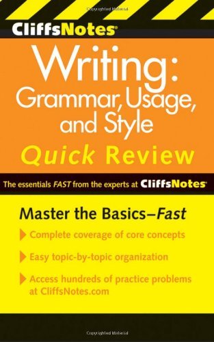 CliffsNotes Writing: Grammar, Usage, and Style Quick...