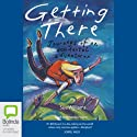 Getting There (       UNABRIDGED) by Sue Williams Narrated by Amanda Hulme