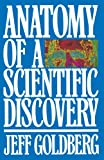 Anatomy of a Scientific Discovery (0553346318) by Jeff Goldberg