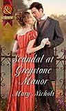 Scandal at Greystone Manor (Mills & Boon Historical)