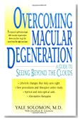 Overcoming Macular Degeneration : A Guide to Seeing Beyond the Clouds