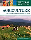 img - for Agriculture: The Food We Grow and Animals We Raise (Natural Resources) book / textbook / text book